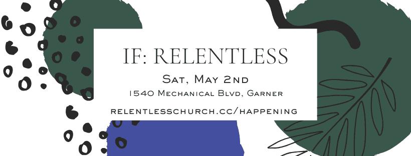 IF Relentless Event