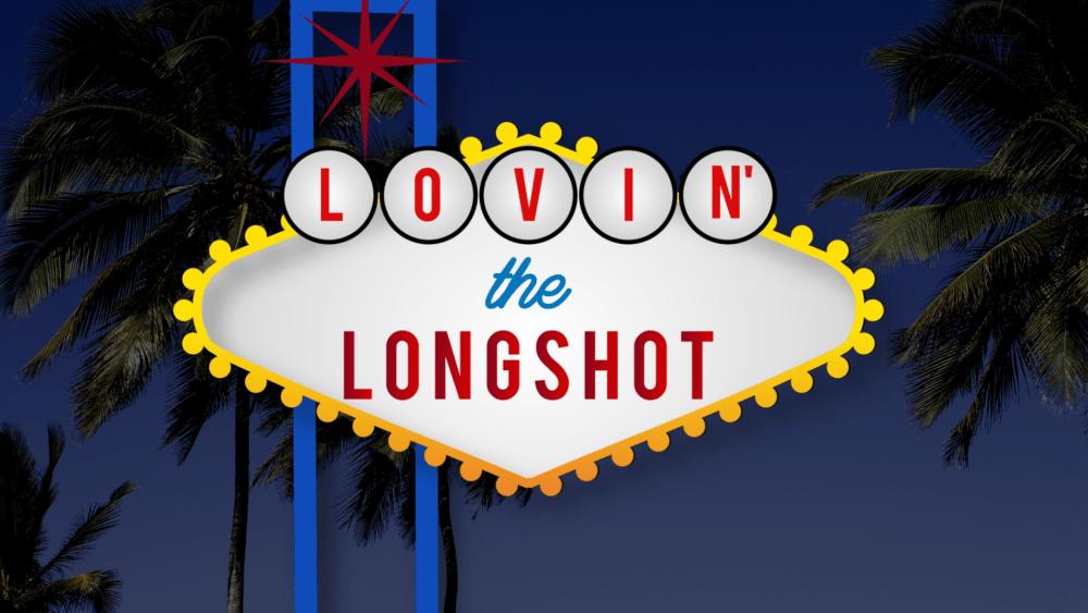 Lovin\' the Longshot