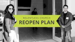 Reopen Plan - Relenltess Church Open Doors